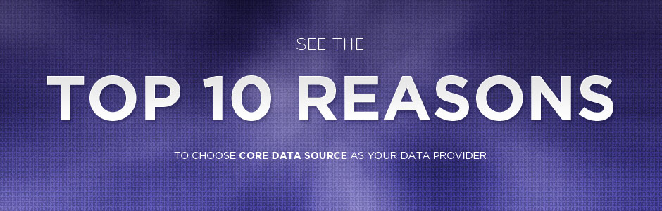 See the Top 10 Reasons to choose Core Data Source as your data provider.